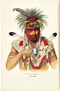 HISTORY OF THE INDIAN TRIBES OF NORTH AMERICA, WITH BIOGRAPHICAL SKETCHES AND ANECDOTES OF THE PRINCIPAL CHIEFS...