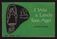 ...I WAS A LONELY TEEN AGER