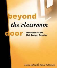 Beyond the Classroom Door : Essentials for the 21st Century Teacher