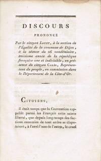 Discours prononcé par le citoyen Louet, à la section de l'Egalité de la commune de Dijon, à la séance du 26 vendémiaire, an III [suivi de] Discours prononcé par M. François Sirop, citoyen de Mandelot au canton de Bouze, doyen d'âge de Mrs les électeurs, à l'Assemblée électorale du département de la Côte d'Or, tenue le 25 juin 1791 [suivi de] Discours prononcé le 5 avril, en la Chambre du Tiers-Etat, avant la lecture du cahier général, par M. Debays, avocat et l'un des député de la ville de Nuits.