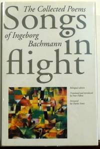 SONGS IN FLIGHT: THE COLLECTED POEMS OF INGEBORG BACHMAN