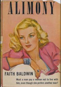 Alimony by  Faith BALDWIN - Hardcover - Signed - 1944 - from Main Street Fine Books & Manuscripts, ABAA and Biblio.co.uk