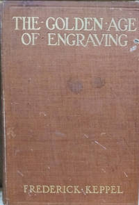 The Golden Age of Engraving:  A Specialist\'s Story about Fine Prints
