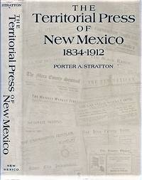 THE TERRITORIAL PRESS OF NEW MEXICO, 1834-1912