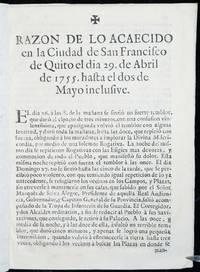 Razon de lo acaecido en la Ciudad de San Francisco de Quito el dia 29. de Abril de 1755. Hasta el dos de Mayo inclusive. El día 26 a las 8. de la mañana se sintió un fuerte temblor, que durò el espacio de tres minutos