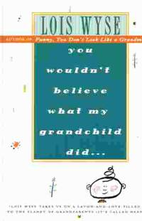 image of You Wouldn't Believe What My Grandchild Did