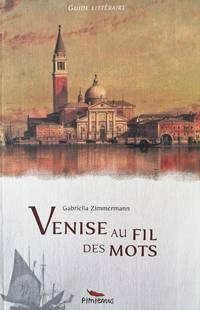 image of Venise au fil des mots. Guide littéraire
