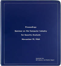 Proceedings Seminar on the Computer Industry for Security Analysts, November 19, 1964
