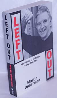 image of Left Out: the politics of exclusion; essays, 1964-1999