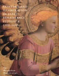 Painting and Illumination in Early Renaissance Florence 1300-1450