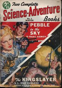 """TWO COMPLETE SCIENCE-ADVENTURE BOOKS: Winter 1950, No. 1 (""""Pebble in the Sky""""; """"The Kingslayer"""")"""