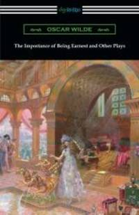 image of The Importance of Being Earnest and Other Plays