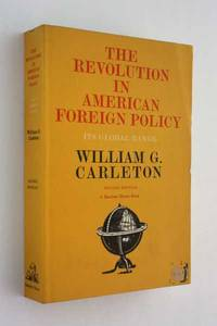 The Revolution in American Foreign Policy: Its Global Range