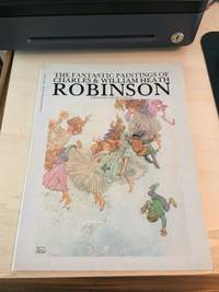 image of The Fantastic Paintings of Charles & William Heath Robinson