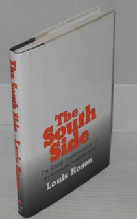 The south side; the racial transformation of an American neighborhood