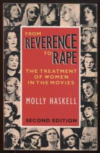 From Reverence to Rape :  The Treatment of Women in the Movies   The  Treatment of Women in the Movies