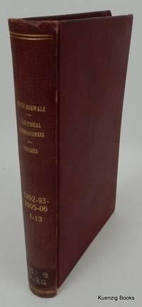 Annual Reports of the Board of Electric Light Commissioners of South Norwalk, Conn.  FIRST 12 (of 13) Years 1893-1906