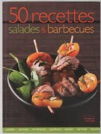 Salades et barbecues: 50 recettes