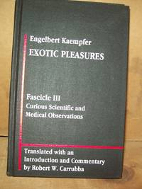 Exotic Pleasures; Fascile III, Curious Scientific and Medical Observations