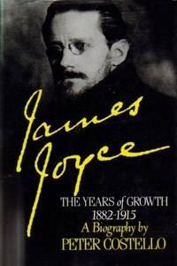 'JAMES JOYCE: THE YEARS OF GROWTH, 1882-1915'