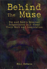 Behind the Muse: Pop and Rock's Greatest Songwriters Talk About Their Work and Inspiration