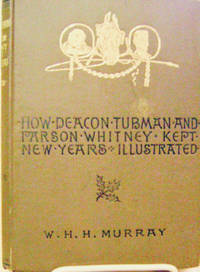 image of How Deacon Tubman and Parson Whitney Kept New Years and Other Stories