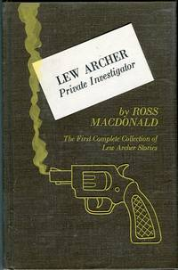 Lew Archer, Private Investigator: The First Complete Collection of Lew Archer Stories