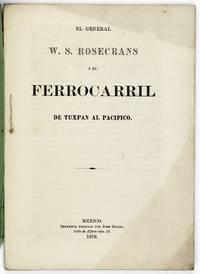 El General W.S. Rosecrans y el Ferrocarril de Tuxpan al Pacifico