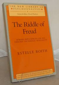The Riddle of Freud: Jewish Influences on his Theory of Female Sexuality (The New Library of Psychoanalysis) by  Estelle Roith - Paperback - 1st Edition - 1987 - from Besleys Books (SKU: AN12ORGRY3D)