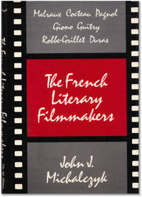 The French Literary Filmmakers: Malraux, Cocteau, Pagnol, Giono, Guitry, Robbe-Grillet, Duras.