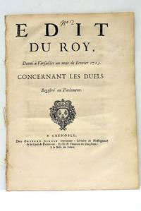 EDIT DU ROY, Donné à Verseille au mois de Fevrier 1723. Concernant les Duels.