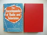 image of The Encyclopaedia of Radio and Television  -  A Complete Alphabetical Reference to All Aspects of Modern Radio Technology