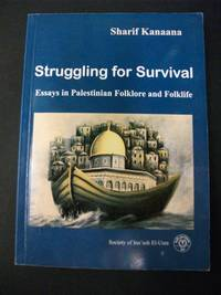 Struggling for Survival Essays in Palestinian Folklore and Folklife