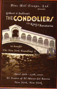 Blue Hill Troupe, Ltd. Presents The Gondoliers or The King of Barataria by Blue Hill Troupe - Paperback - 2010 - from Rainy Day Paperback Exchange and Biblio.com