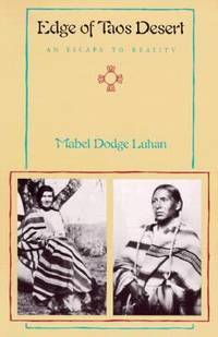 Edge of Taos Desert : An Escape to Reality by Mabel Dodge Luhan - 1987