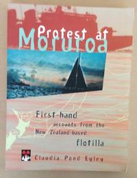 PROTEST AT MORUROA - First-hand accounts from the New Zealand-based Flotilla