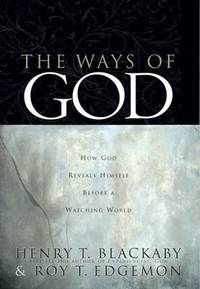 The Ways of God : How God Reveals Himself Before a Watching World
