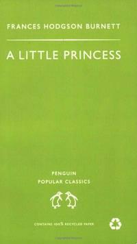 A Little Princess: The Story of Sara Crewe (Penguin Popular Classics)