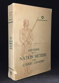 image of Histoire de la Nation Metisse Dans L'Ouest Canadien