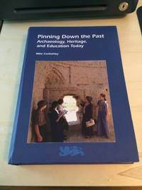 image of Pinning Down the Past: Archaeology, Heritage, and Education Today
