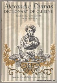 Alexandre Dumas' Dictionary of Cuisine.