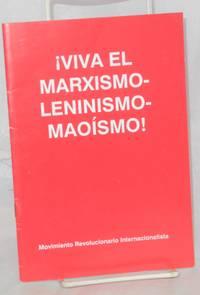 ¡ Viva el Marxismo-Leninismo-Maoísmo!