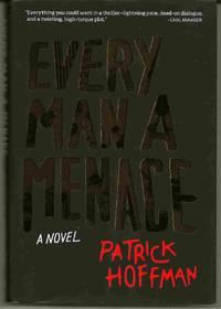 image of EVERY MAN A MENACE A Novel