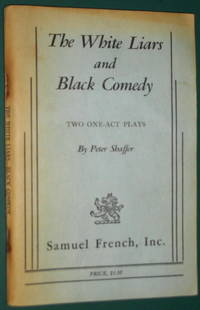 The White Liars, and Black Comedy by Shaffer, Peter