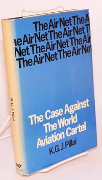 image of The air net, the case against the world aviation cartel