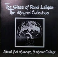 The Glass of Rene Lalique:  The Magriel Collection