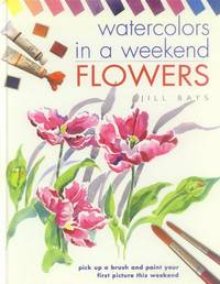 Watercolors in a Weekend: Flowers