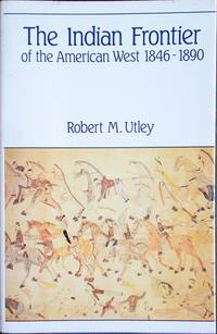 The Indian Frontier of the American West 1846-1890
