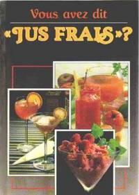 Vous avez dit jus frais by Andringa W - 1990 - from philippe arnaiz and Biblio.com