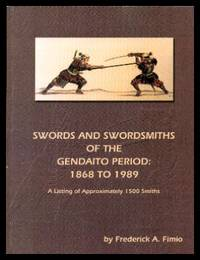 SWORDS AND SWORDSMITHS OF THE GENDAITO PERIOD: 1868 to 1989